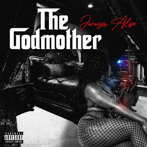 Jaraiyia Alize' – The Godmother (Official Music Video)   @JaraiyiaAlize