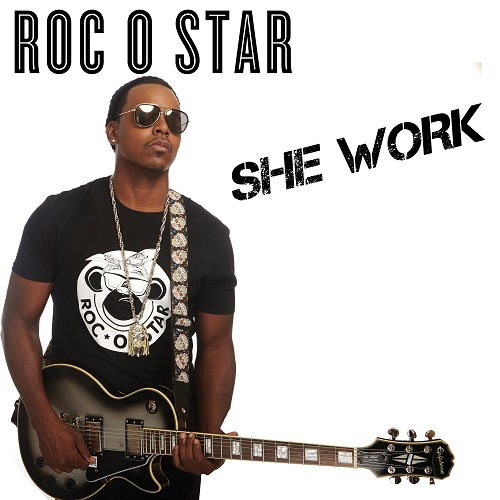 """[NEW] ROC-O-STAR releases new single """"She Work"""""""
