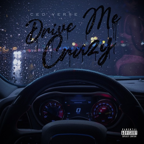 CEO Verse talks to his lady nice with new single 'Drive Me Crazy'