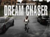Mulah Davinci - Dream Chaser Single