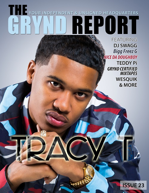 Out Now The Grynd Report Issue 23 Tracy T Edition @TheRealTracyT
