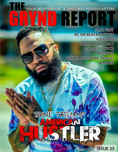 Out Now- The Grynd Report Issue 25 Tone Trump Edition @tonetrump