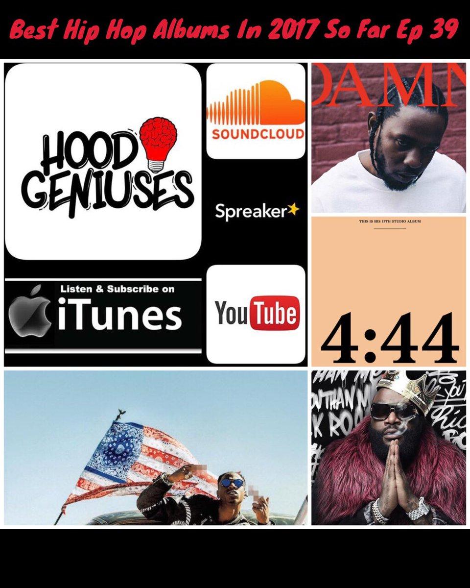 Hood Geniuses present their top 10 album of 2017 (so far)   @HoodGeniusesPod
