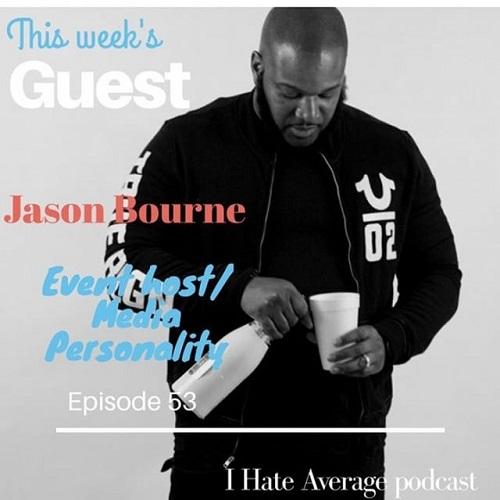 I Hate Average Podcast Interviews Jason Bourne @Basquiatlxents @IHateAveragePodcast