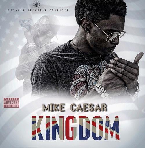 [EP] Mike Caesar – Kingdom