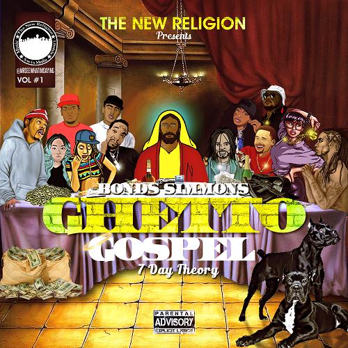 [Album] Bonds Simmons – Ghetto Gospel (7 day Theory) Vol. 1 @BONDSMUSIC