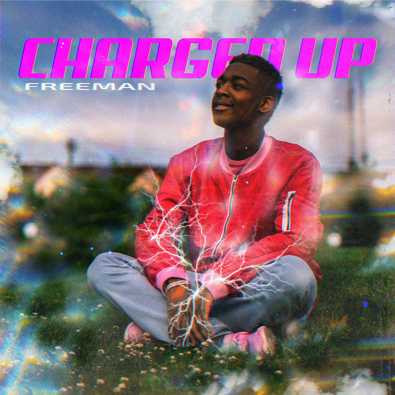 Freeman – Charged Up @freemanlaroh