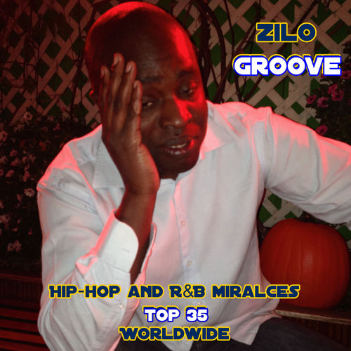 Zilo – Hip-Hop and R&B Miracles – Top 35 Worldwide
