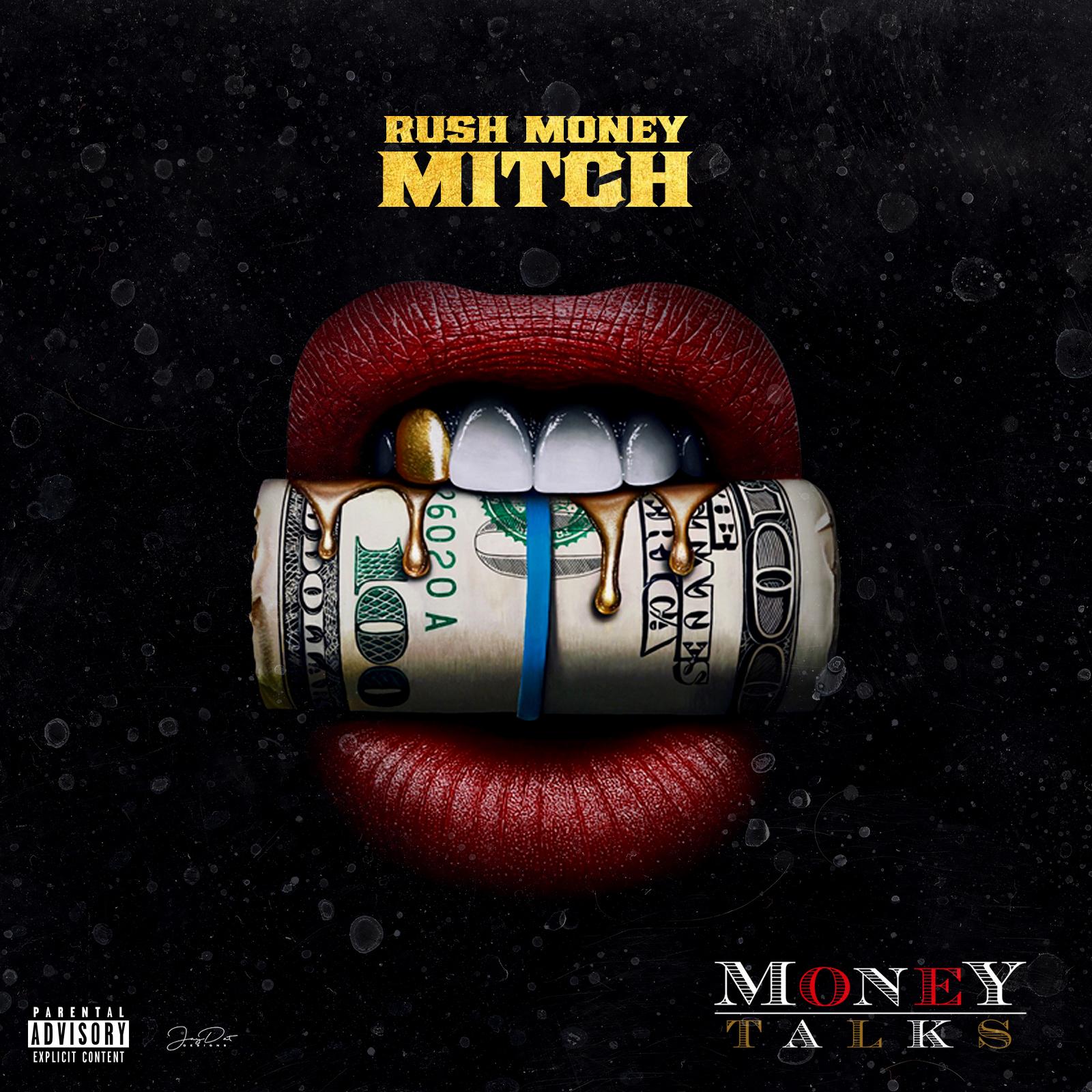 """Rush MoneyMitch """"Money Talks"""" Single   @RushMoneyMitch"""
