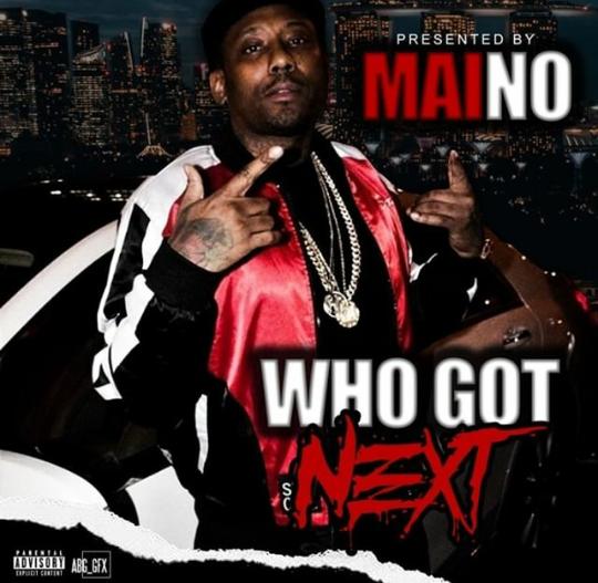 "Maino Drops New Mixtape – ""Who Got Next"""