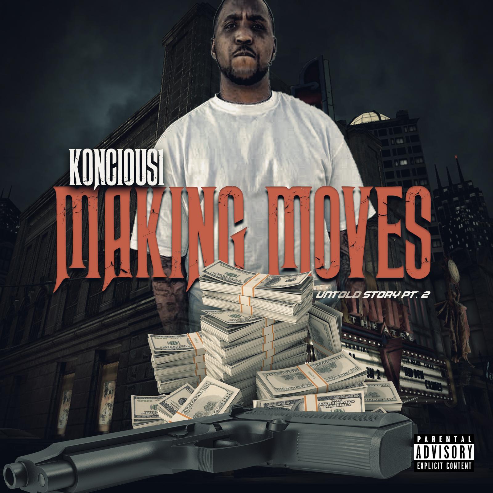 Mixtape Release >> Koncious1 – Making Moves Untold Story pt.2 | @Koncious11