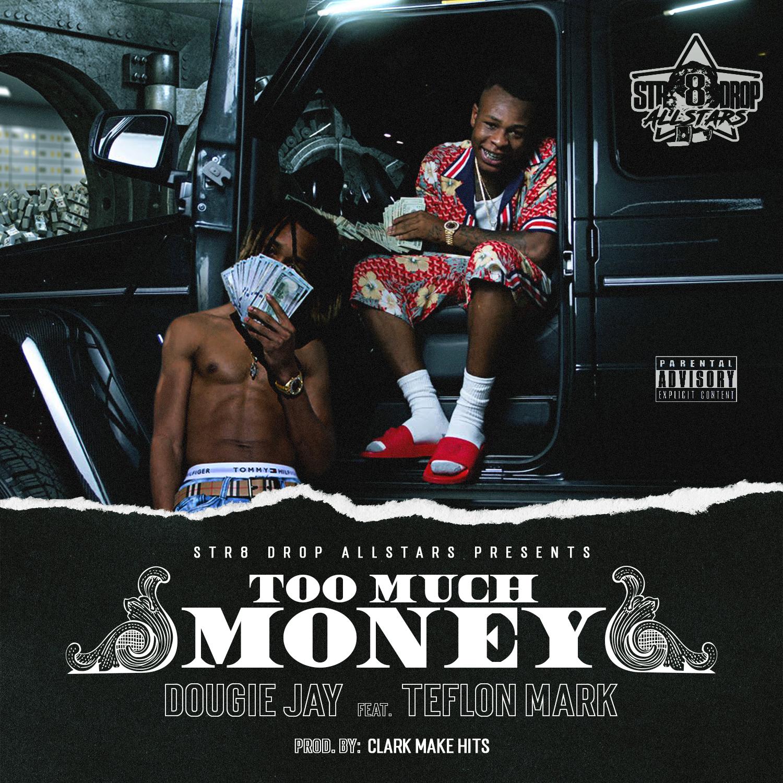 "Dougie Jay ft Teflon Mark ""Too Much Money"" | @MrMurderSongs"