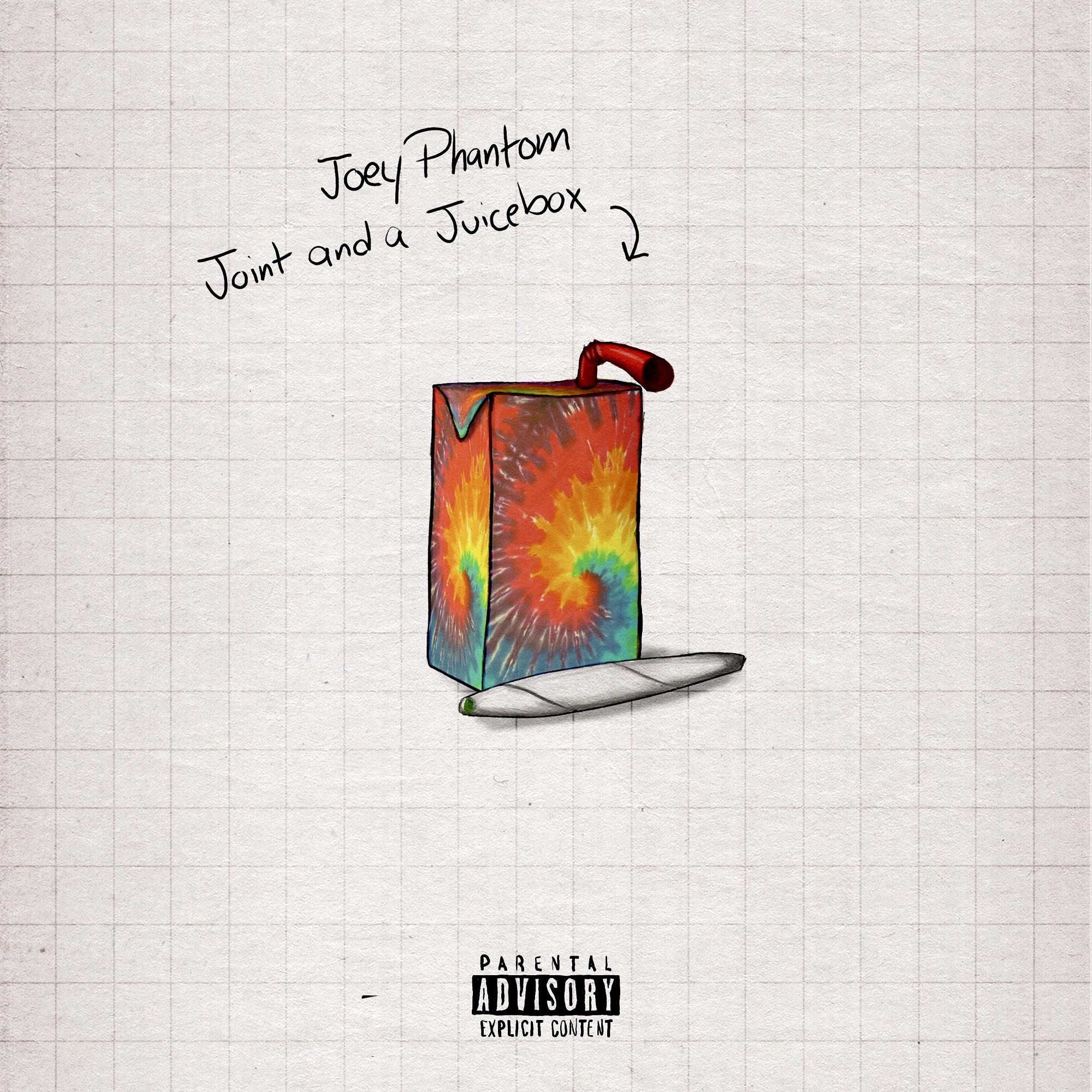 "Joey Phantom ""Joint and a Juicebox"" Single | @joeyphantom_"