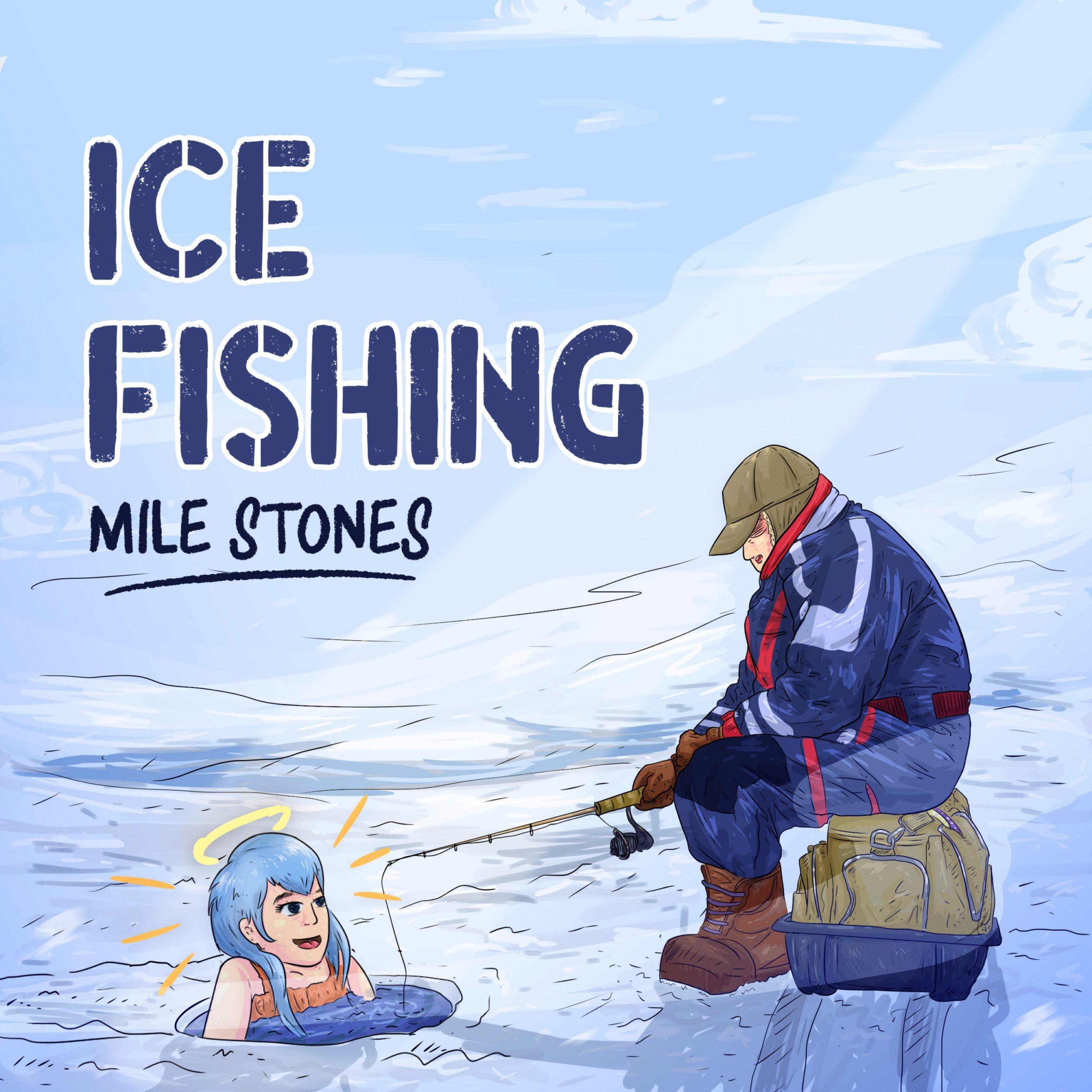 Mile Stones – Ice Fishing @703_lucas