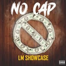 LM Showcase – No Cap @LMShowcase