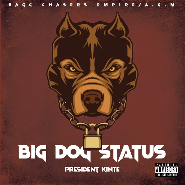 President Kinte – Big Dog Status