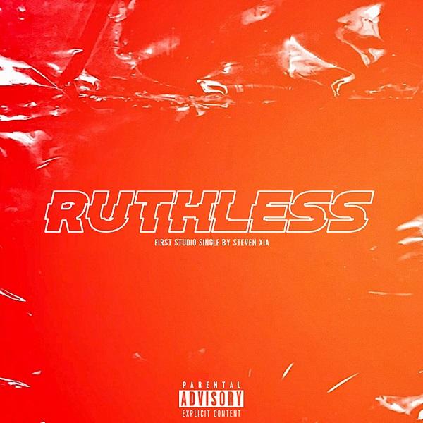 Steven Xia – Ruthless