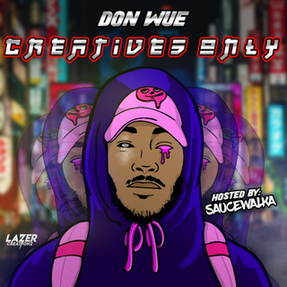 """Don Wue Releases New Tape, """"Creatives Only"""" & Music Video, """"Spitta"""""""