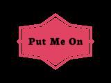 Music Distribution Club, Put Me On,