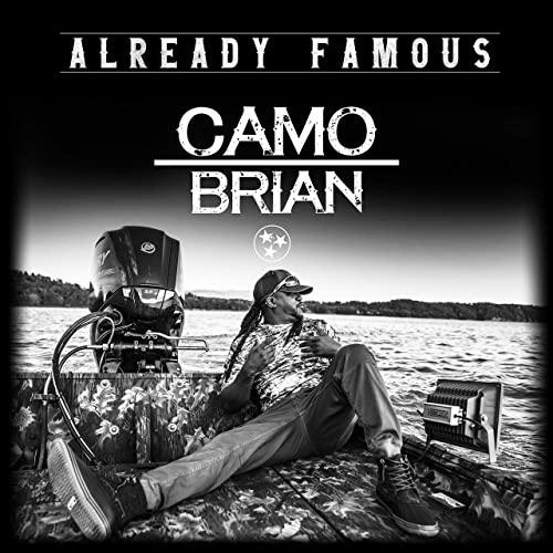 "Camo Brian ""Already Famous"" Single | @TheCamOBrian"