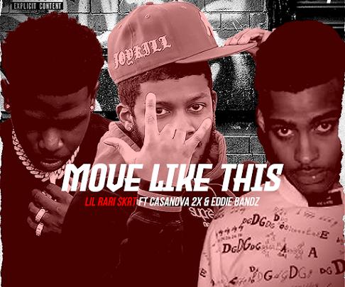 "[New Music] Lil Rari Skrt ft. Casanova 2x & Eddie Bandz – ""Move Like This"""