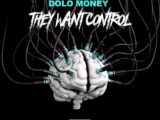 Dolo Money - They Want Control