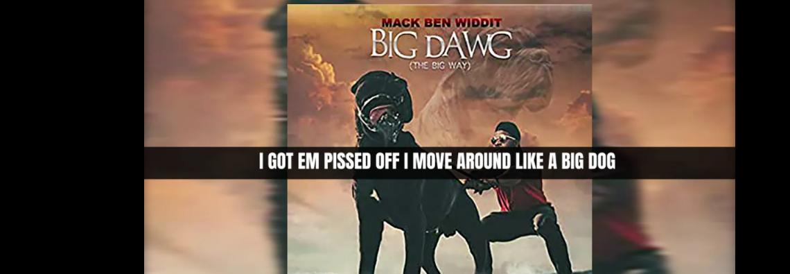 "Mack Ben Widdit ""The Big Way (Big Dawg)"" Lyric Video | @MackBenWiddit"