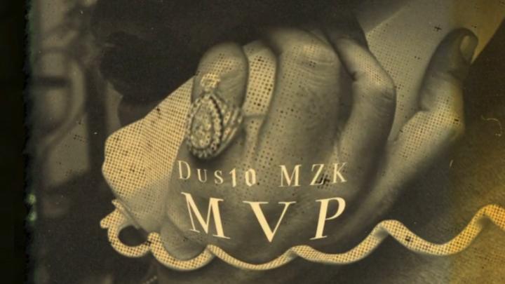 Audio: Dus10 MZK – MVP | @dus10mzk