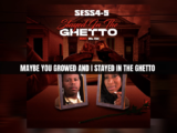 Sess 4-5 - Stayed in the Ghetto Lyric Video