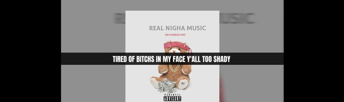 "Sir Charles ENT. ""Real Nigha Music"" Lyric Video | @SirCharlesEnt"