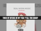 Sir Charles ENT - Real Nigha Music Lyric Video