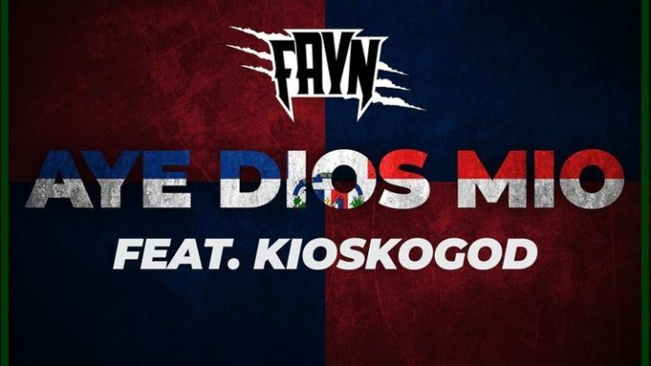 "Fayn ""Aye Dios Mio (ft Kioskogod)"" Single 