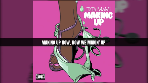 "TaTa Mami ""Making Up"" Lyric Video 