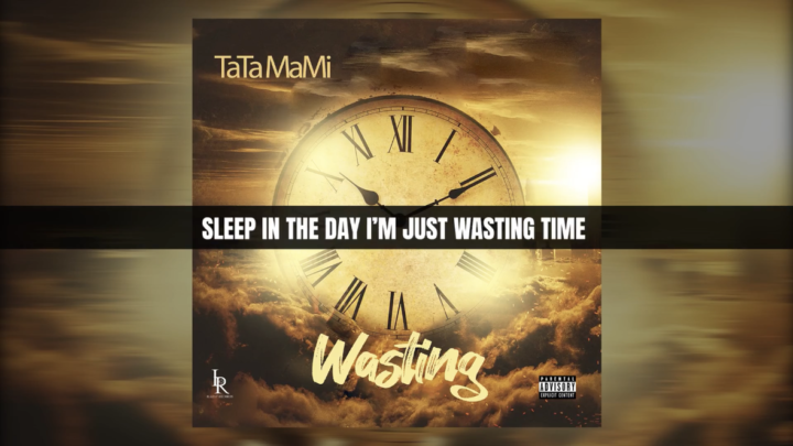 "TaTa Mami ""Wasting"" Lyric Video 