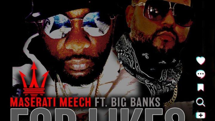 [New Video] Maserati Meech ft. Big Banks – Likes