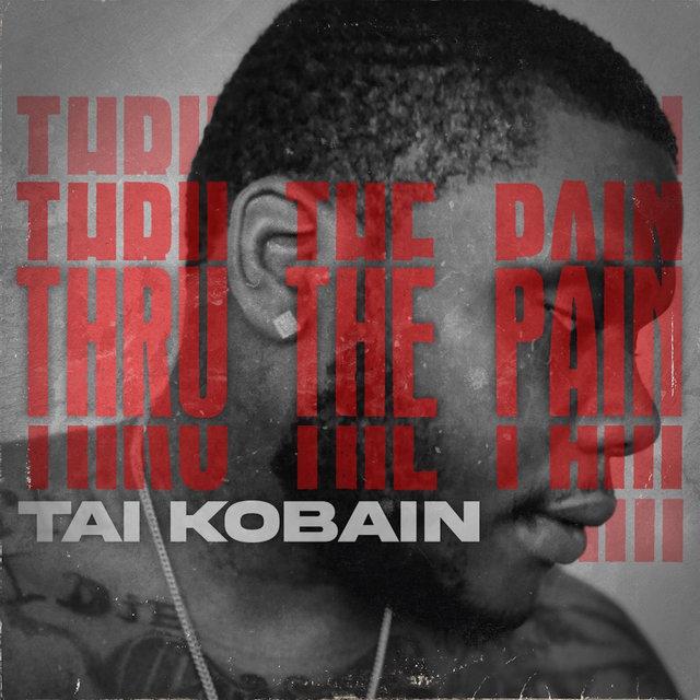Tai.Kobain Drops New Project – Thru The Pain
