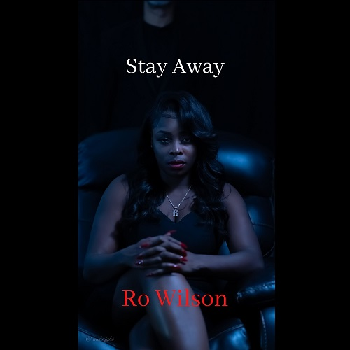 Ro Wilson's new single 'Stay Away' is set to release August 6th!