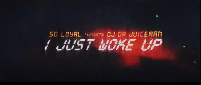 "SO LOYAL Links With OJ JUICEMAN for "" I Just Woke Up"" Video SoLoyal910"