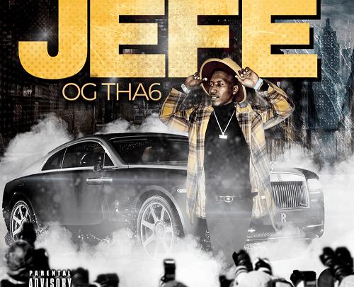 "OG Tha6 ""Jefe"" Mixtape | @OGTHA61 hosted by Bigga Rankin"